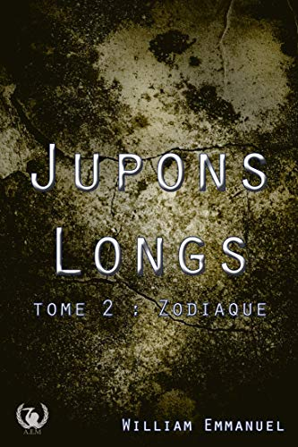 Jupons longs - Tome 2: Zodiaque (French Edition)