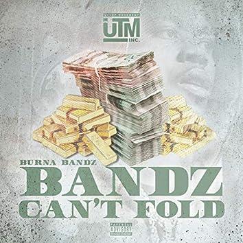 Bandz Can't Fold