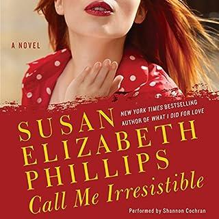 Call Me Irresistible                   Autor:                                                                                                                                 Susan Elizabeth Phillips                               Sprecher:                                                                                                                                 Shannon Cochran                      Spieldauer: 11 Std. und 52 Min.     56 Bewertungen     Gesamt 4,4