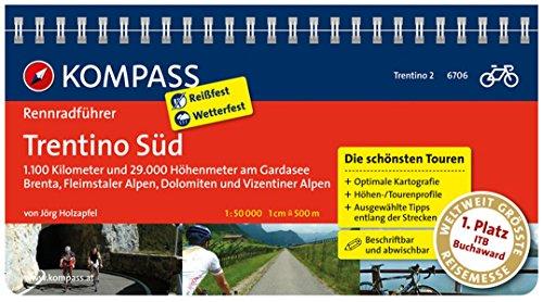 Rennradführer Trentino Bd 2: Trentino Süd: Fahrradführer mit Top-Routenkarten im optimalen Maßstab. (KOMPASS-Fahrradführer, Band 6706)