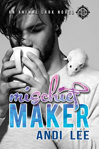 Mischief Maker (Animal Lark Book 1) (English Edition)