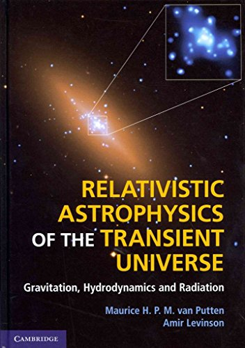 [(Relativistic Astrophysics of the Transient Universe : Gravitation, Hydrodynamics and Radiation)] [By (author) Maurice H.P.M.van Putten ] published on (September, 2012)