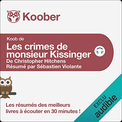 Couverture de Les crimes de monsieur Kissinger de Christopher Hitchens [Résumé]