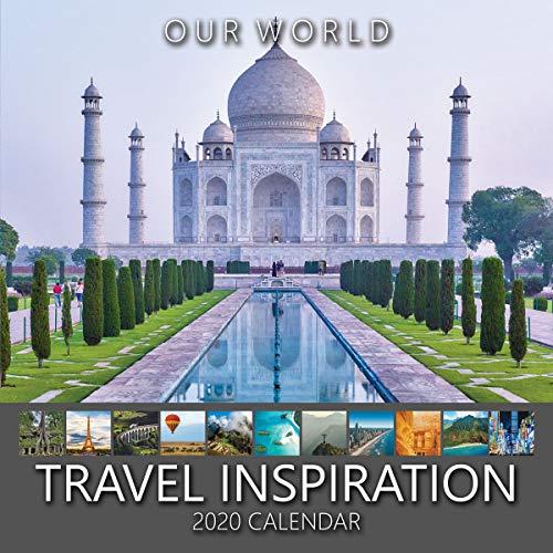 Our World: Travel Inspiration 2020 Travel Wall Calendar. Wanderlust Calendar