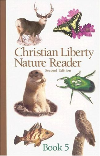 Christian Liberty Nature Reader Book 5 Christian Liberty Nature Readers
