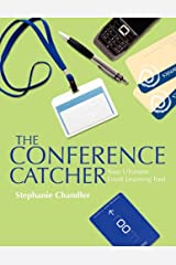 The Conference Catcher: An Organized Journal for Capturing Ideas, Resources and Action Items at Educational Conferences, Trade Shows, and Events Paperback
