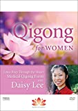 Qigong for Women: Radiant Lotus Rises Medical Qigong Form with Daisy Lee **New BESTSELLER**2020