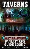 Taverns: Homebrew Adventure Ideas for Fantasy Tabletop RPG (Tower of Gates Fantasy RPG Guide Book 7)