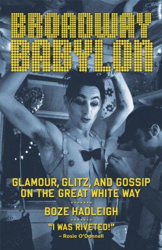 Broadway Babylon: Glamour, Glitz, and Gossip on the Great White Way (English Edition)