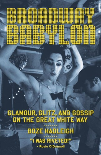 Broadway Babylon: Glamour, Glitz, and Gossip on the Great White Way (English Edition)