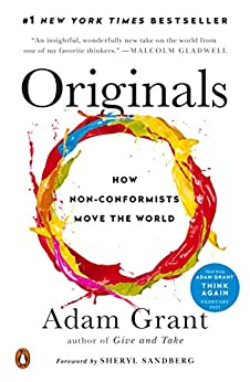 Originals: How Non-Conformists Move the World by [Adam Grant, Sheryl Sandberg]