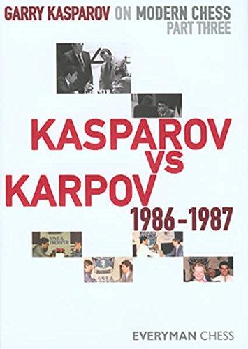 Garry Kasparov on Modern Chess: Kasparov vs Karpov 1986-1987