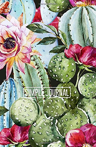 Simple journal - Everyday is your day: Watercolor with flowers roses and cactus, bright tropical notebook, Daily Journal, Composition Book Journal, ... sheets). Dot-grid layout with cream paper.