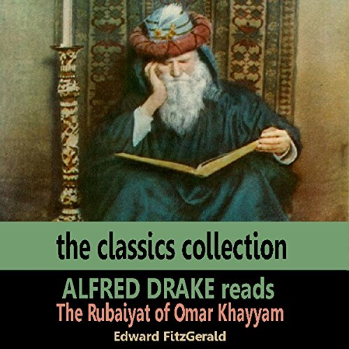 Alfred Drake Reads The Rubaiyat of Omar Khayyam audiobook cover art