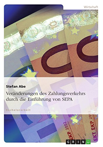 Veränderungen des Zahlungsverkehrs durch die Einführung von SEPA