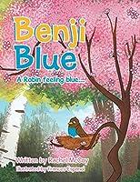 Benji Blue: A Robin Feeling Blue