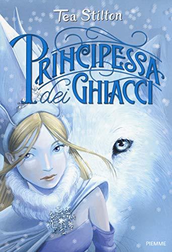 Principessa dei ghiacci. Principesse del regno della fantasia: 1