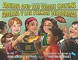 Adelita and the Veggie Cousins / Adelita y las primas verduritas (English and Spanish Edition)