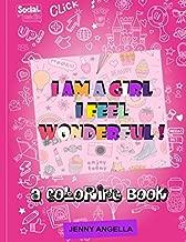 I AM A GIRL I FEEL WONDERFUL: A Coloring Book