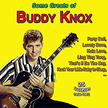 Some Greats of Buddy Knox - Party Doll (25 Successes 1958-1962)