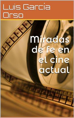 Miradas de fe en el cine actual eBook: Orso, Luis García: Amazon.es: Tienda Kindle