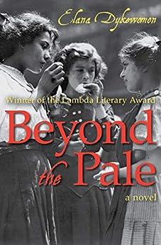 Beyond the Pale: A Novel by [Elana Dykewomon]