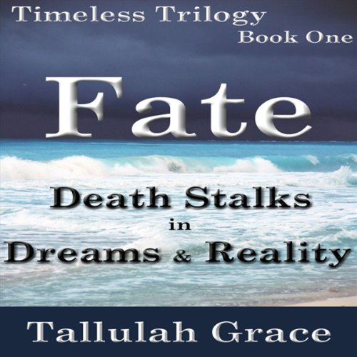 Timeless Trilogy, Book One, Fate audiobook cover art