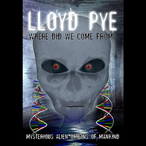 Lloyd Pye: Where Did We Come From? Titelbild