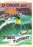 Les aventures de Fripounet et Marisette - La crique aux Papous, Le tapis volant