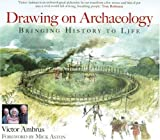Drawing on Archaeology: Bringing History to Life - Victor Ambrus