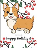 Sketchbook Happy Holidays: Winking Corgi Puppy Dog Cover with Holly Floral Plant Design on Notebook and Journal. Perfect Doodling, Sketching and Writing Book for Kids and Adult of All Ages.