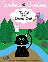 Charlie's Adventures: The Cat in the Charmed Creek