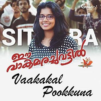 """Vaakakal Pookkuna (From """"Ee Vakamarachuvattil"""")"""