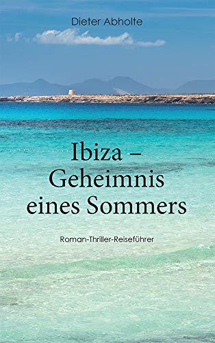 Ibiza – Geheimnis eines Sommers: Roman – Thriller _ Reiseführer