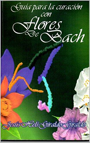 Guía para la curación con flores de Bach