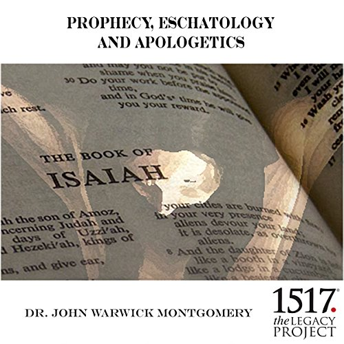Prophecy, Eschatology and Apologetics audiobook cover art