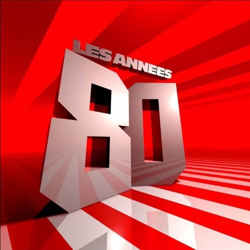 Les Années 80 (Les 80 Plus Gros Tubes des Années 80 - Disco Funk)