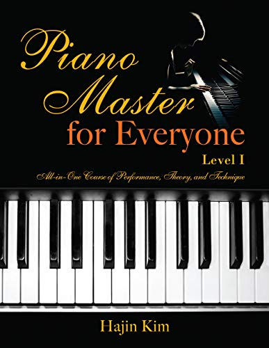 Piano Master for Everyone Level I: Adult Piano Textbook for Level I (English Edition)