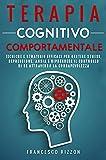 Terapia Cognitivo Comportamentale: Tecniche e Strategie...