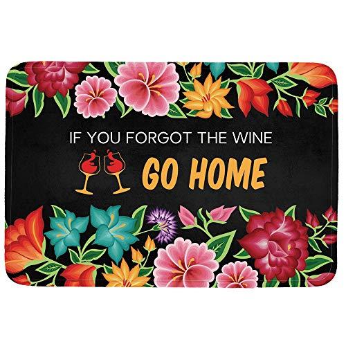 wwoman Fußmatte mit Aufschrift If You Forgot The Wine Go Home für Eingangstür/Badezimmer/Küche und Wohnzimmer/Schlafzimmer; Rutschfeste Gummi, Breite: 40 x 60 cm