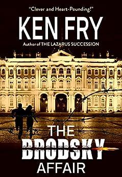 The Brodsky Affair: A Thriller by [Ken Fry, Eeva Lancaster]