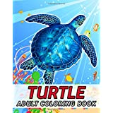 Turtle Adult Coloring Book: Beautiful Turtles for Relaxation, Fun, and Stress Relief (Adult Coloring Books - Art Therapy for The Mind)