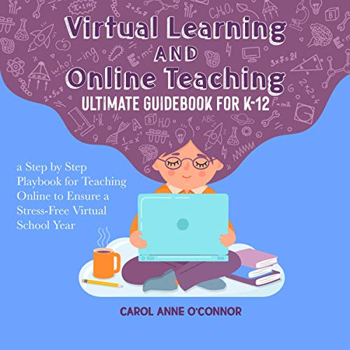 Couverture de Virtual Learning and Online Teaching Ultimate Guidebook for K-12