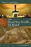 The Dead Sea Scrolls Today - James VanderKam