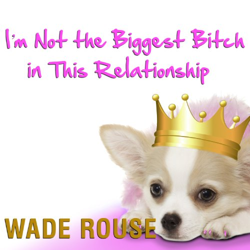 I'm Not the Biggest Bitch in This Relationship cover art