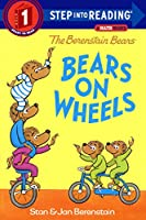 Bears on Wheels (Step into Reading, Step 1: the Berenstain Bears)