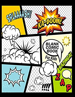 """Blank Comic Book For Kids : Create Your Own Comics With This Comic Book Journal Notebook: Over 100 Pages Large Big 8.5"""" x 11"""" Cartoon / Comic Book With Lots of Templates (Blank Comic Books) by CreateSpace Independent Publishing Platform"""