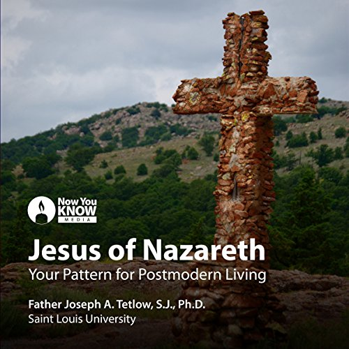 Jesus of Nazareth: Your Pattern for Postmodern Living audiobook cover art