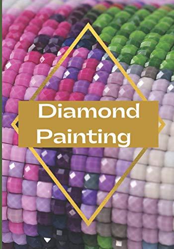 Diamond painting: Cahier pré-rempli pour mémoriser tous vos projets de diamond painting, cadeau pour les créatifs enfants et adultes!