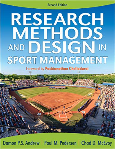 Compare Textbook Prices for Research Methods and Design in Sport Management Second Edition ISBN 9781492574910 by Andrew, Damon P.S.,Pedersen, Paul M.,McEvoy, Chad